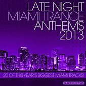 Play & Download Late Night Miami Trance 2013 - EP by Various Artists | Napster