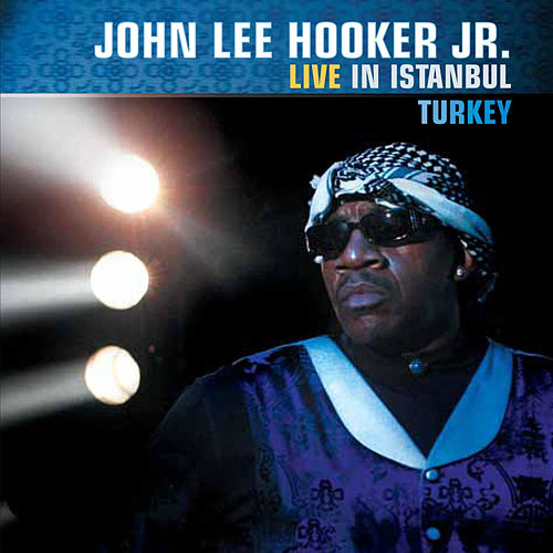 Live in Istanbul Turkey by John Lee Hooker Jr. (2)