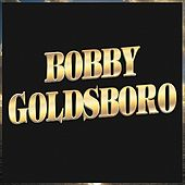 Play & Download Bobby Goldsboro by Bobby Goldsboro | Napster