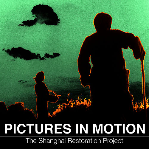 Play & Download Pictures in Motion by The Shanghai Restoration Project | Napster