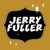Play & Download Jerry Fuller by Jerry Fuller | Napster
