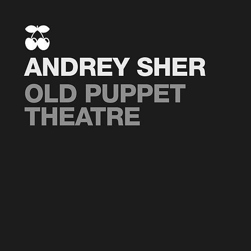 Play & Download Old Puppet Theatre by Andrey Sher | Napster