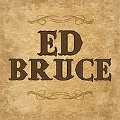 Play & Download Ed Bruce by Ed Bruce | Napster
