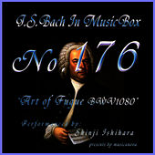 Play & Download Bach In Musical Box 176 / The Art Of Fugue Bwv1080 by Shinji Ishihara | Napster