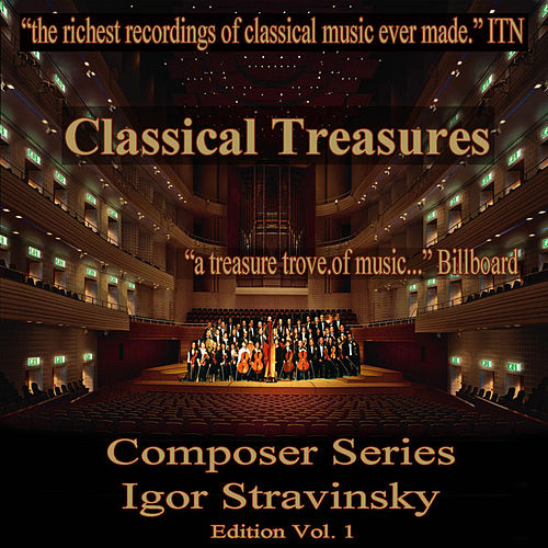 Play & Download Classical Treasures Composer Series: Igor Stravinsky, Vol. 1 by Various Artists | Napster