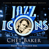 Chet Baker - Jazz Icons from the Golden Era by Chet Baker