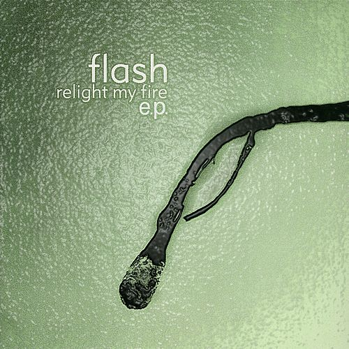 Relight My Fire by Flash