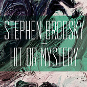 Play & Download Hit or Mystery by Stephen Brodsky | Napster