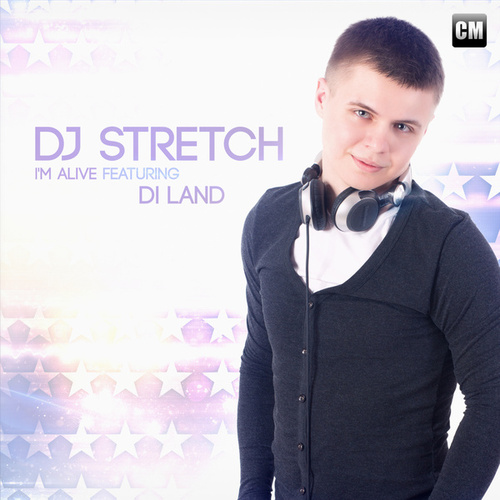 Play & Download I'm Alive by DJ Stretch | Napster