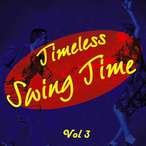 Timeless Swing Time Vol 3 by Various Artists
