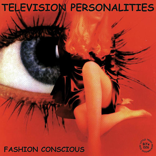 Play & Download Fashion Conscious (The Little Teddy Years) by Television Personalities | Napster