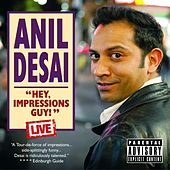 Hey, Impressions Guy by Anil Desai