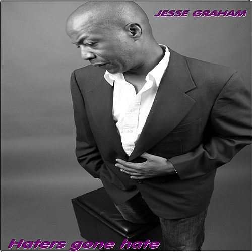 Haters Gone Hate by Jesse Graham