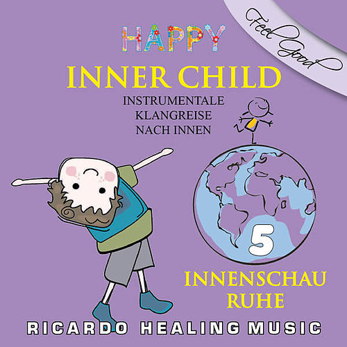 Play & Download Inner Child - Instrumentale Klangreise nach Innen, Vol. 5 by Ricardo M. | Napster