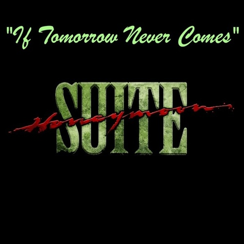 If Tomorrow Never Comes by Honeymoon Suite