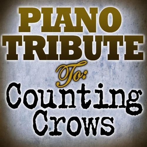 Play & Download Counting Crows Piano Tribute EP by Piano Tribute Players | Napster