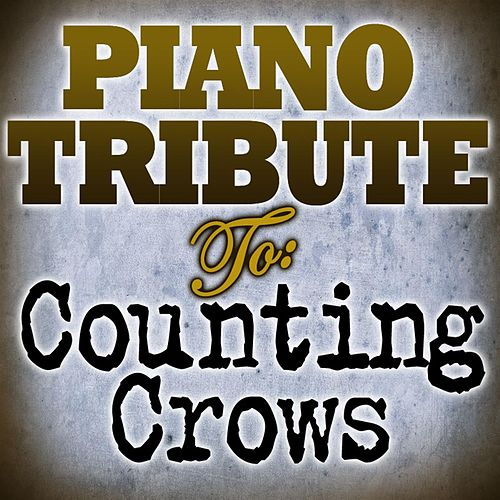 Counting Crows Piano Tribute EP by Piano Tribute Players