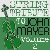 Play & Download John Mayer String Tribute 2 EP by String Tribute Players | Napster