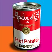 Hot Potato Soup by ApologetiX