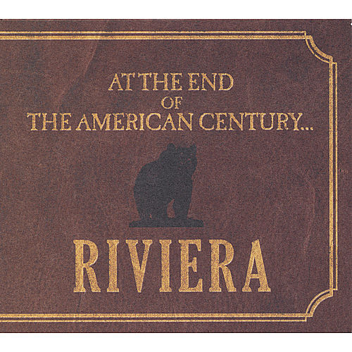 Play & Download At the End of the American Century... by Riviera | Napster