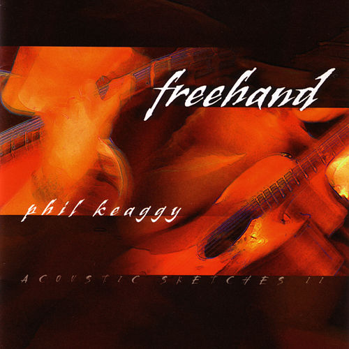Play & Download Freehand - Acoustic Sketches II by Phil Keaggy | Napster