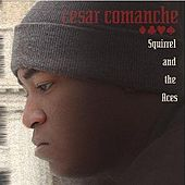 Play & Download Squirrel And The Aces by Cesar Comanche | Napster