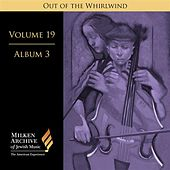 Milken Archive Digital Volume 19, Album 3 - Out of the Whirlwind: Musical Refections of the Holocaust by Various Artists