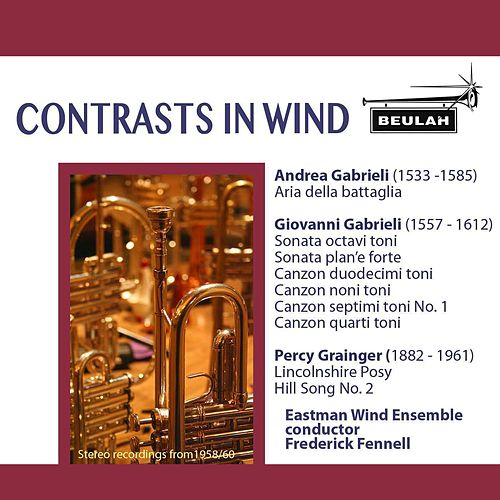 Play & Download Contrasts in Wind by Eastman Wind Ensemble | Napster