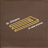 Play & Download La casa encima by Sr. Chinarro | Napster