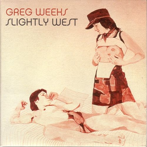 Slightly West by Greg Weeks