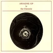 Ariadne by The Clientele