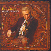 Full Circle by Vassar Clements