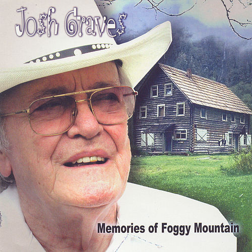 Play & Download Memories Of Foggy Mountain by Josh Graves | Napster