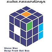 Play & Download Deep From Dat Box by Steve Mac | Napster