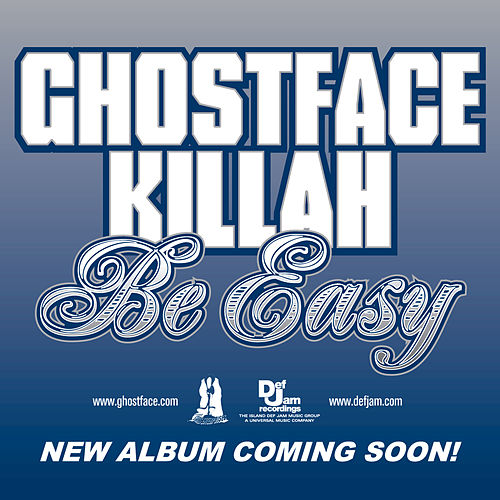 Be Easy by Ghostface Killah