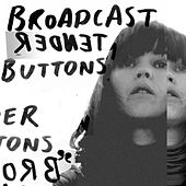 Play & Download Tender Buttons by Broadcast | Napster