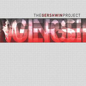 Play & Download The Gershwin Project by Various Artists | Napster