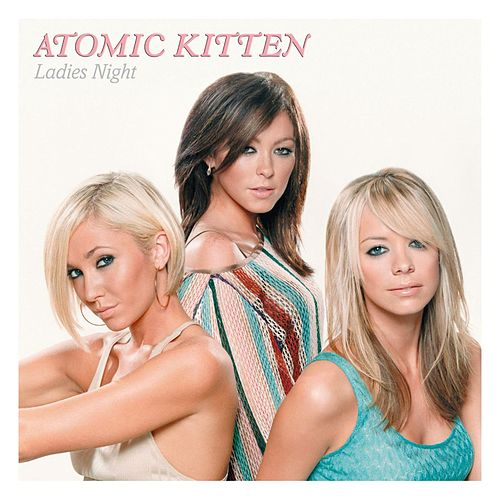 Ladies Night by Atomic Kitten