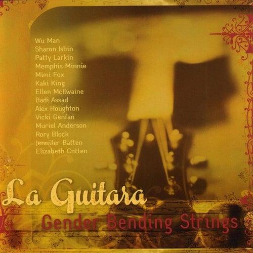 Play & Download La Guitara Gender Bending Strings by Various Artists   Napster