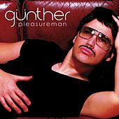 Pleasure Man by Gunther & The Sunshine Girls