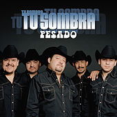 Play & Download Tu Sombra by Pesado | Napster