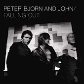 Falling Out by Peter Bjorn and John