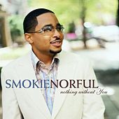 Play & Download Nothing Without You Special Ed by Smokie Norful | Napster