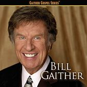 Play & Download Bill Gaither by Bill & Gloria Gaither | Napster