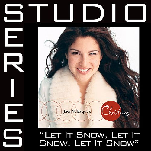 Play & Download Let It Snow, Let It Snow, Let It Snow [Studio Series Performance Track] by Performance Track - Jaci Velasquez | Napster