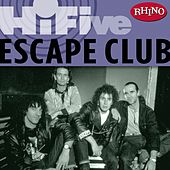 Play & Download Rhino Hi-Five: The Escape Club by The Escape Club | Napster