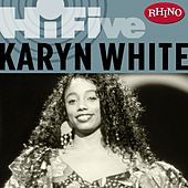 Play & Download Rhino Hi-Five: Karyn White by Karyn White | Napster