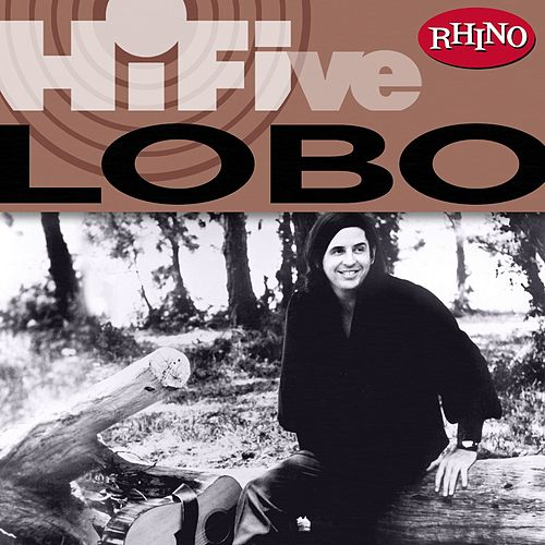 Play & Download Rhino Hi-Five: Lobo by Lobo | Napster