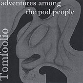 Play & Download Adventures Among the Pod People by Tomfoolio | Napster