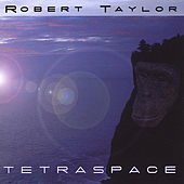 Play & Download TETRASPACE by Robert Taylor | Napster